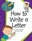 How to Write a Letter Language Arts Explorer Junior by Kate Roth and Cecilia...