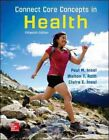 Connect Core Concepts in Health, BIG by Walton T. Roth and Paul M. Insel...