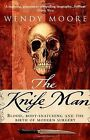 The Knife Man: Blood, Body-snatching and the Birth of Mo... | Buch | Zustand gut