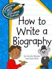 How to Write a Biography by Kate Roth and Cecilia Minden (2012, Paperback)