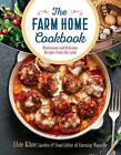 The Farm Home Cookbook: Wholesome and Delicious Recipes from the Land by Klin…