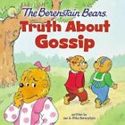 The Berenstain Bears Truth About Gossip by Jan Berenstain 9780310765752