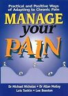 Manage Your Pain: Practical and Positive Ways to ... | Buch | Zustand akzeptabel