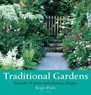 Traditional Gardens: 10 Plans and Planting Designs, Roger Platts, Good Condition