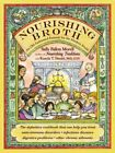 Nourishing Broth An Old-Fashioned Remedy for the Modern World 9781455529223
