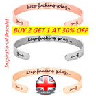 Keep Fucking Going Bracelet Cuff Bangle Open Engraved Gift Inspirational Uk