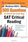 McGraw-Hill's 500 SAT Critical Reading Questions to Know by Test Day (Mcgraw…
