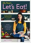 Elly Pear's Let's Eat: Simple, Delicious Food for Everyone, Every Day by Curs…