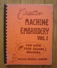 Creative Machine Embroidery Vol 1 Fun With Your Sewing Machine by Lucille Merrel