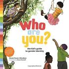 Who Are You?: The Kid's Guide to Gender Identity by Pessin-Whedbee, Brook, NEW B