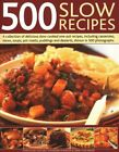 500 Slow Recipes A collection of delicious slow-cooked one-pot ... 9781846817281
