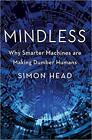 [PDF] Mindless Why Smarter Machines are Making Dumber Humans by Simon Head