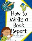 How to Write a Book Report Language Arts Explorer Junior by Kate Roth and...