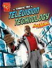 The Terrific Tale of Television Technology: Max, Enz, Properties, Sayeed=#