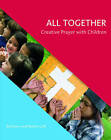 All Together: Creative Prayer with Children by Coll, Roisin, Hone, Ed, NEW Book,
