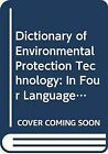 Dictionary of Environmental Protection Technology: In Fo... | Buch | Zustand gut