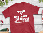 Cousin Eddie Funny Christmas Vacation Quote Can I refill your eggnog T-shirt Tee