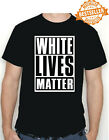 WHITE LIVES MATTER T-Shirt - Tee Shirt / Civil Rights / PEACE / No War / S-XXL
