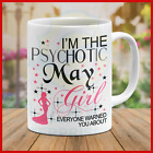 Custom Mugs Classic May Crazy Funny Birthday Gift Psychopathic Woman Girl Great