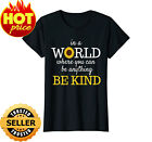 In A World Where You Can Be Anything Be Kind Cute Sunflower women T-Shirt
