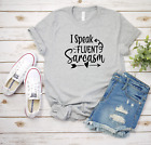 I Speak Fluent Sarcasm Funny T-Shirt Bella & Canvas Unisex