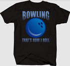 Bowling That's How I Roll Funny Pun Alternative Sports Player T-Shirt Cotton Tee