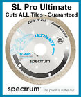 SL-PRO Ultimate - Cuts All Tiles - Guaranteed - Spectrum Diamond Blade