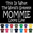 World's Greatest Mommie Mothers Day Birthday Anniversary Gift T-Shirt