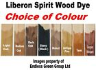 Liberon SPIRIT WOOD DYE - wood stain for Hardwood & Softwood Colour Choice 250ml