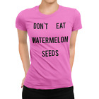 DON'T EAT WATERMELON SEEDS Funny T-Shirt Pregnant Baby Fun Gift idea