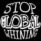 NEW FUNNY GREEN T-SHIRT - Stop Global Whining