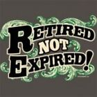NEW FUNNY AGE TSHIRT - Retired Not Expired! - PLUS SIZES 2XL 3XL 4XL 5XL