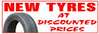 NEW TYRES AT DISCOUNTED PRICES PVC OUTDOOR BANNER GARAGE WORKSHOP 2FT X 6FT
