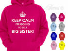 KEEP CALM I'M GOING TO BE A BIG SISTER DESIGNER GIRLS HOODIE HOODY ALL SIZES