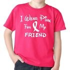 I Wear Pink For My FRIEND  Breast Cancer Awareness Youth  Boys Girls T Shirt