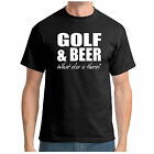 GOLF & BEER WHAT ELSE IS THERE? T-SHIRT NOVELTY JOKE CHRISTMAS GIFT
