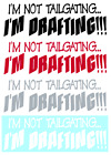 I'M NOT TAILGATING...I'M DRAFTING!!! VINYL GRAPHIC CAR DECAL/STICKER - 5 COLORS