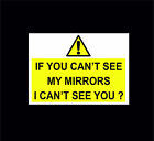 If You Can't See My Mirrors I Can't See You Sticker In 2 Sizes - Lorry, Truck
