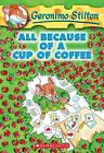Geronimo Stilton #10: All Because of a Cup of Coffee by Geronimo Stilton (Englis