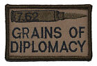 7.62 Grains of Diplomacy - 3x2 Hat Patch Military Morale Funny Patch