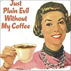 Just Plain Evil..Coffee  funny cork backed drinks mat / coaster (hb)
