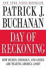 Day of Reckoning : How Hubris, Ideology, and Greed Are Tearing America Apart