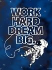Work Hard Dream Big Tin Sign 30.5x40.7cm