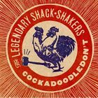 The Legendary Shack Shakers - Cock a Doodle Dont [New CD]