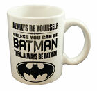 Mug Always Be Yourself Unless You Can Be Batman Then Be Batman Present Gift