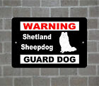 Shetland Sheepdog warning GUARD DOG breed metal aluminum sign