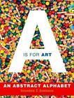 A IS FOR ART - JOHNSON, STEPHEN T. - NEW SCHOOL AND LIBRARY BOOK
