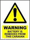 WARNING BATTERY IS REMOVED - PRINTED DECAL STICKER - CHOICE OF SIZES