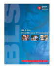 BLS for Healthcare Providers Student Manual by American Heart Association (2011,