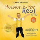 Heaven Is for Real for Kids : A Little Boy's Astounding Story of His Trip to...